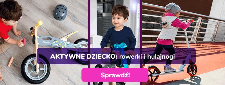 Hulajnogi dla dzieci, rowerek biegowy